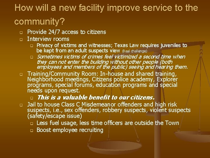 How will a new facility improve service to the community? q q Provide 24/7