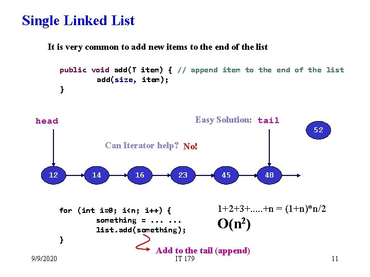 Single Linked List It is very common to add new items to the end