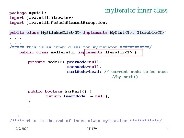 my. Iterator inner class package my. Util; import java. util. Iterator; import java. util.