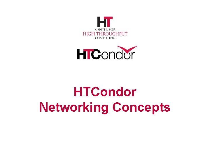 HTCondor Networking Concepts