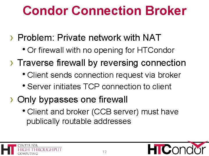 Condor Connection Broker › Problem: Private network with NAT h. Or firewall with no