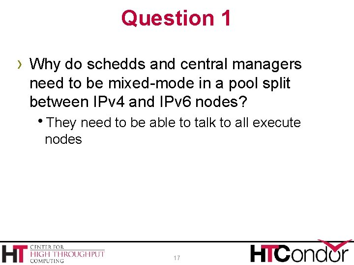 Question 1 › Why do schedds and central managers need to be mixed-mode in