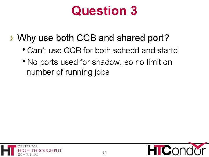 Question 3 › Why use both CCB and shared port? h. Can't use CCB