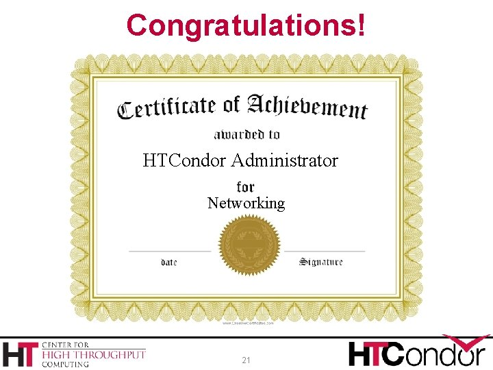 Congratulations! HTCondor Administrator Networking 21