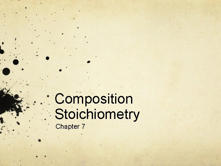 Composition Stoichiometry Chapter 7