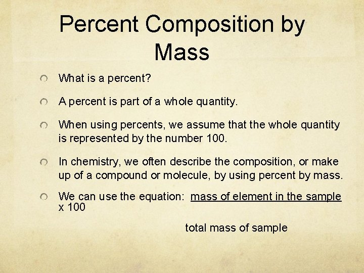 Percent Composition by Mass What is a percent? A percent is part of a