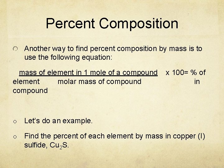 Percent Composition Another way to find percent composition by mass is to use the