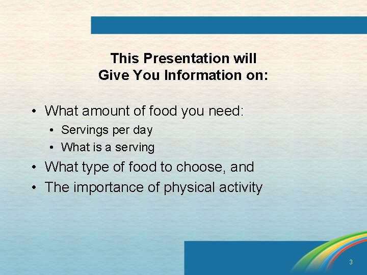 This Presentation will Give You Information on: • What amount of food you need: