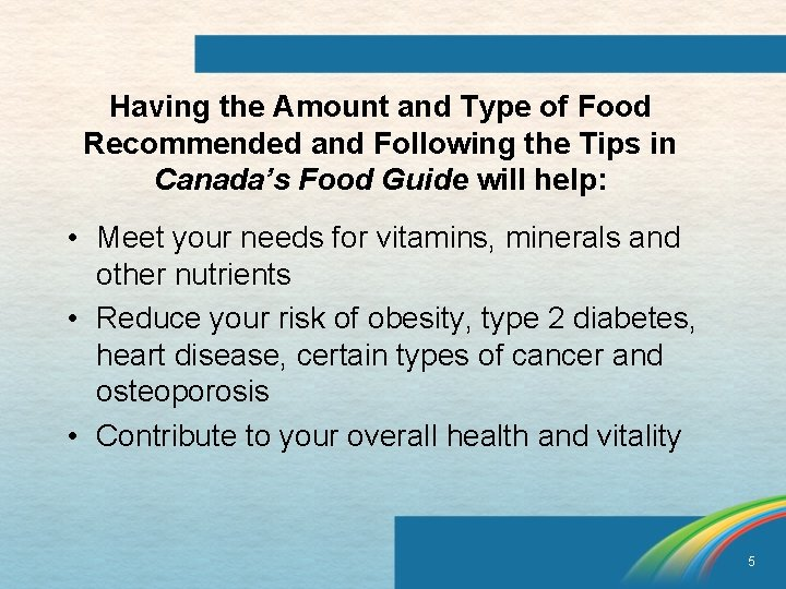 Having the Amount and Type of Food Recommended and Following the Tips in Canada's