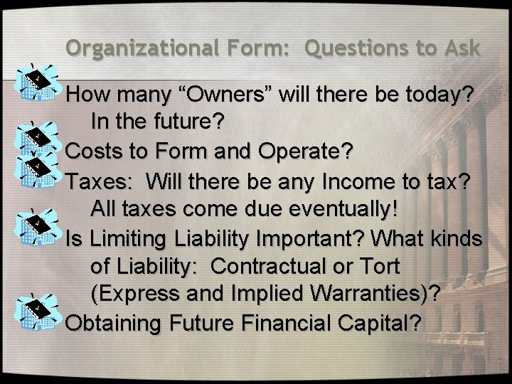 """Organizational Form: Questions to Ask How many """"Owners"""" will there be today? In the"""