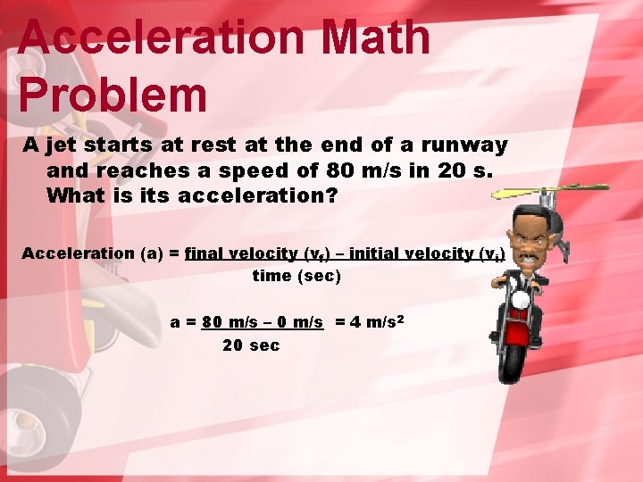 Acceleration Math Problem A jet starts at rest at the end of a runway