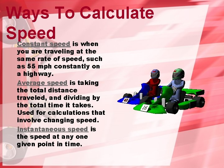 Ways To Calculate Speed Constant speed is when you are traveling at the same