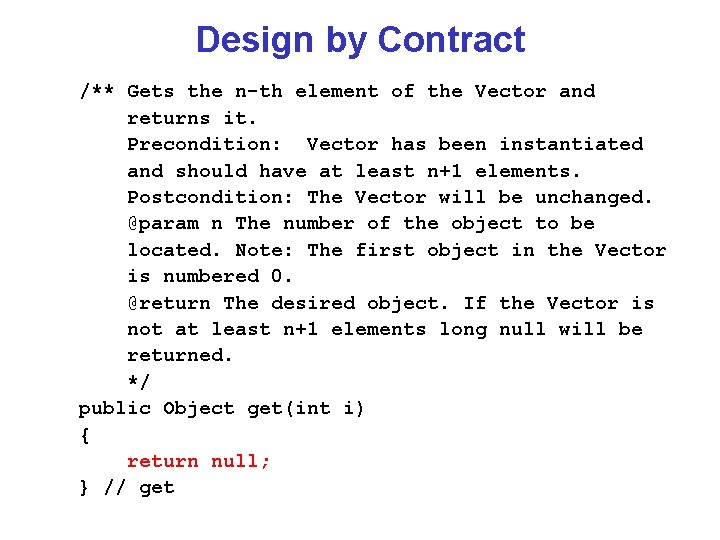 Design by Contract /** Gets the n-th element of the Vector and returns it.