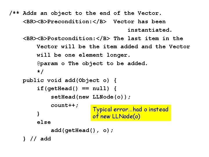 /** Adds an object to the end of the Vector. <BR><B>Precondition: </B> Vector has