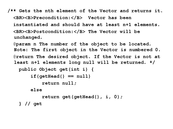 /** Gets the nth element of the Vector and returns it. <BR><B>Precondition: </B> Vector