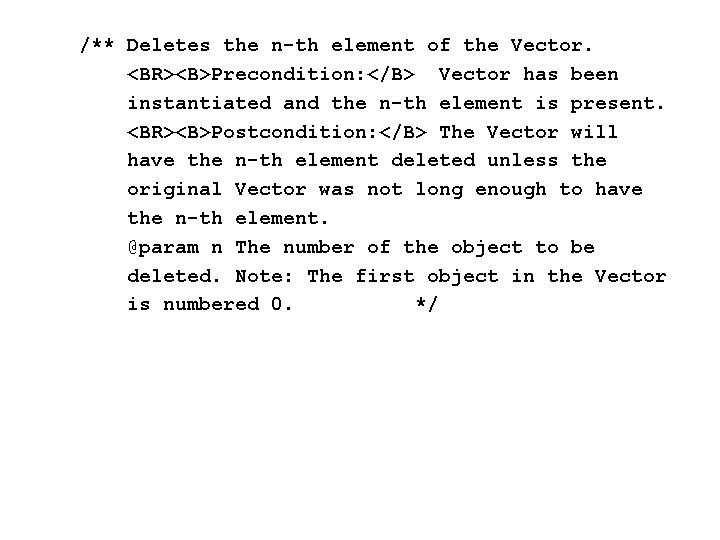 /** Deletes the n-th element of the Vector. <BR><B>Precondition: </B> Vector has been instantiated