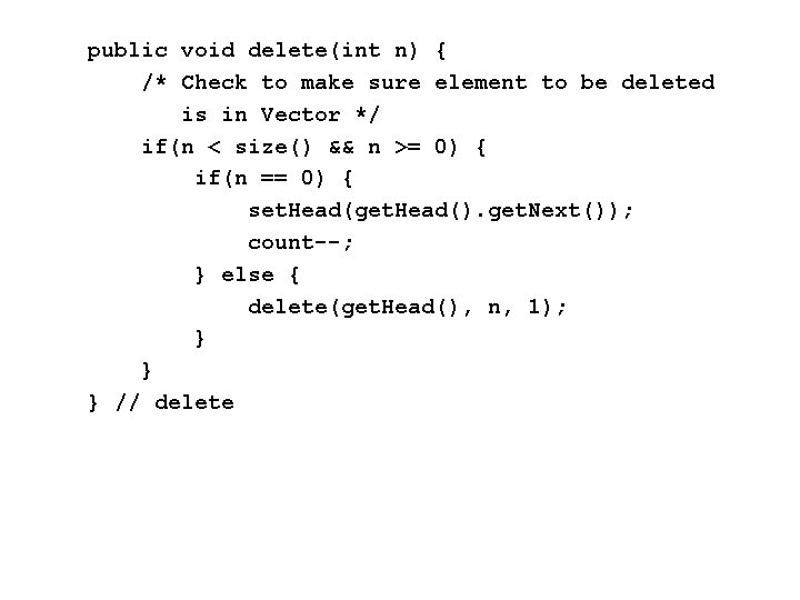 public void delete(int n) { /* Check to make sure element to be deleted