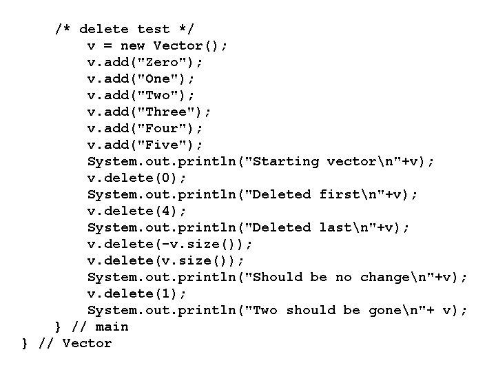 """/* delete test */ v = new Vector(); v. add(""""Zero""""); v. add(""""One""""); v. add(""""Two"""");"""
