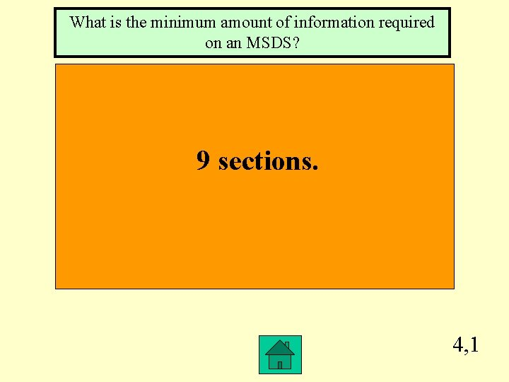 What is the minimum amount of information required on an MSDS? 9 sections. 4,