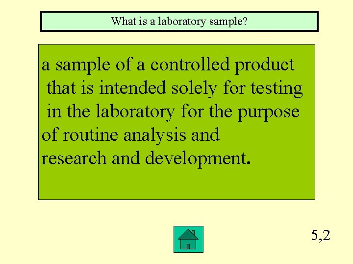 What is a laboratory sample? a sample of a controlled product that is intended