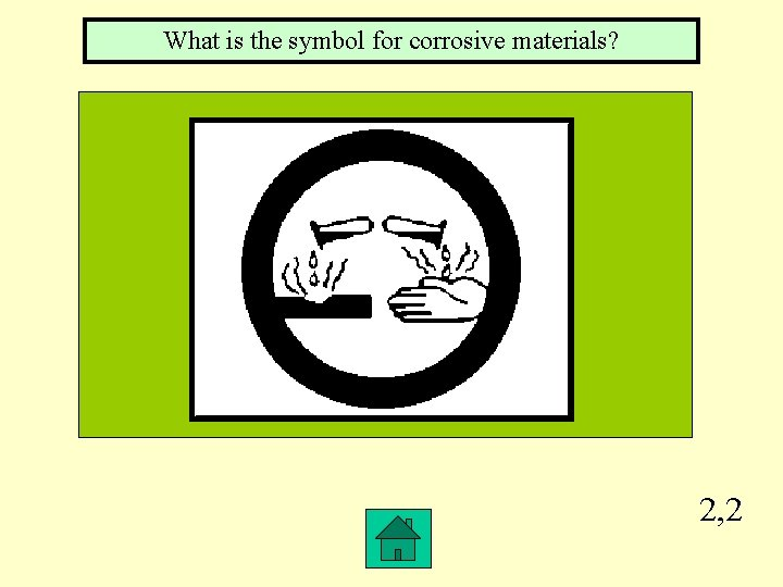 What is the symbol for corrosive materials? 2, 2