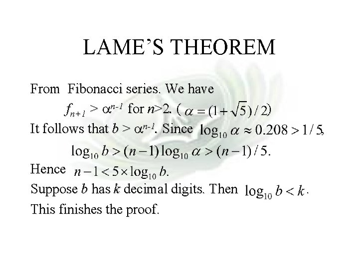 Module #14 - Recursion LAME'S THEOREM From Fibonacci series. We have fn+1 > an-1