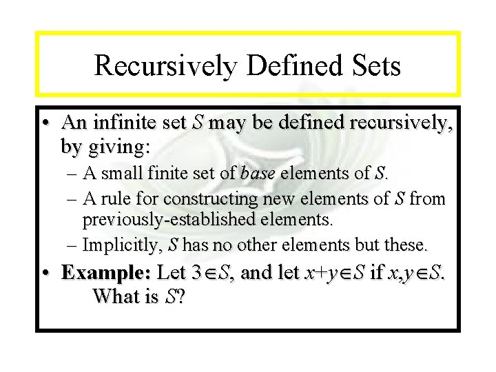 Module #14 - Recursion Recursively Defined Sets • An infinite set S may be