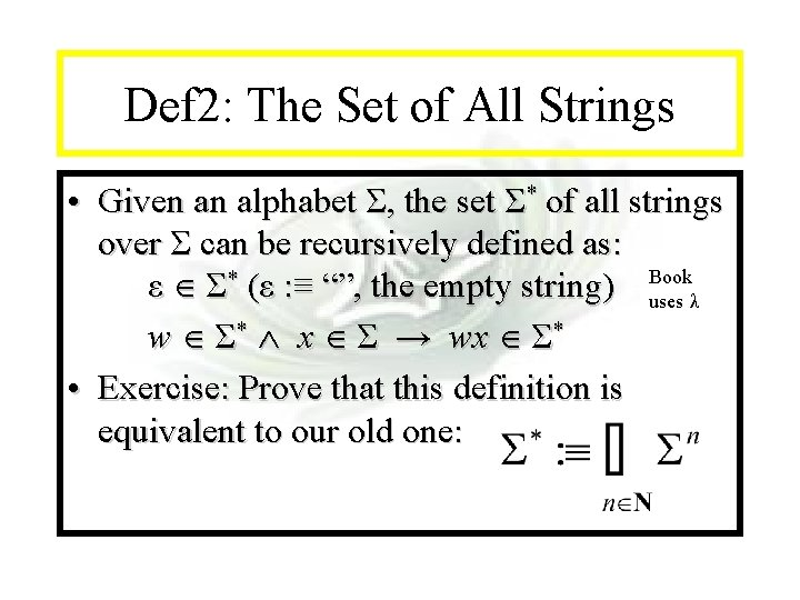 Module #14 - Recursion Def 2: The Set of All Strings • Given an