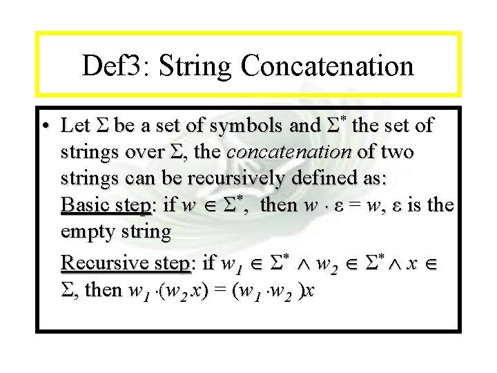 Module #14 - Recursion Def 3: String Concatenation • Let Σ be a set