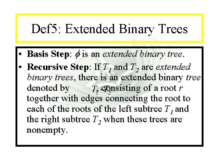 Module #14 - Recursion Def 5: Extended Binary Trees • Basis Step: f is