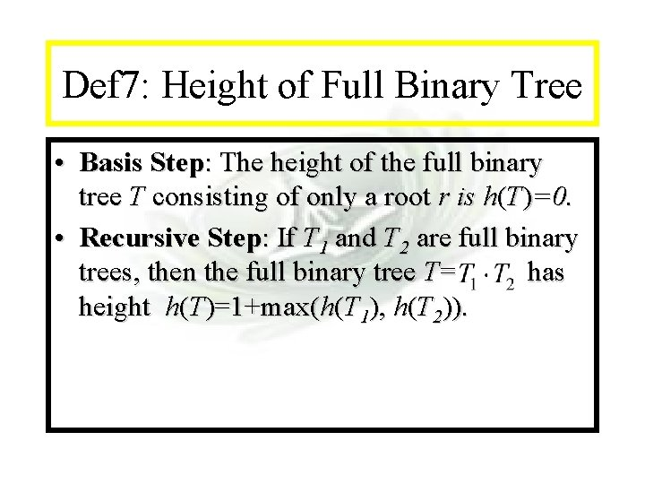 Module #14 - Recursion Def 7: Height of Full Binary Tree • Basis Step: