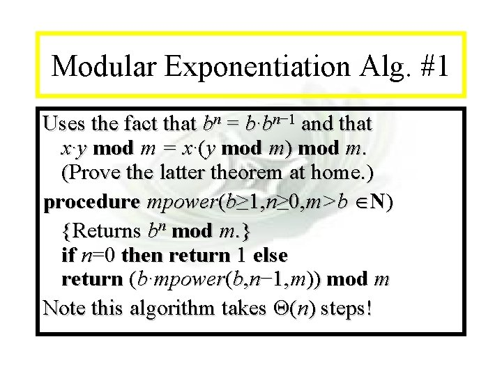 Module #14 - Recursion Modular Exponentiation Alg. #1 Uses the fact that bn =