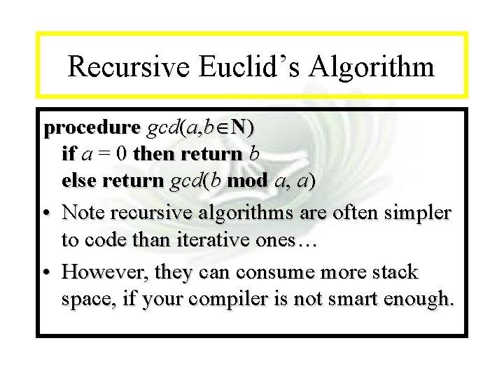 Module #14 - Recursion Recursive Euclid's Algorithm procedure gcd(a, b N) if a =
