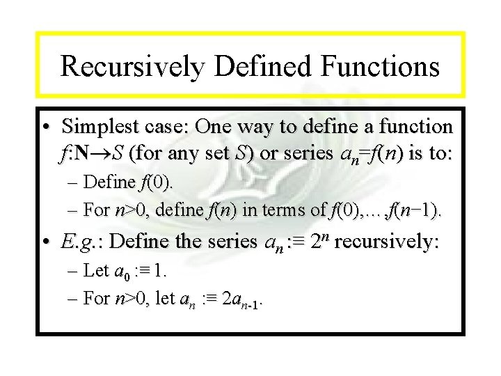 Module #14 - Recursion Recursively Defined Functions • Simplest case: One way to define