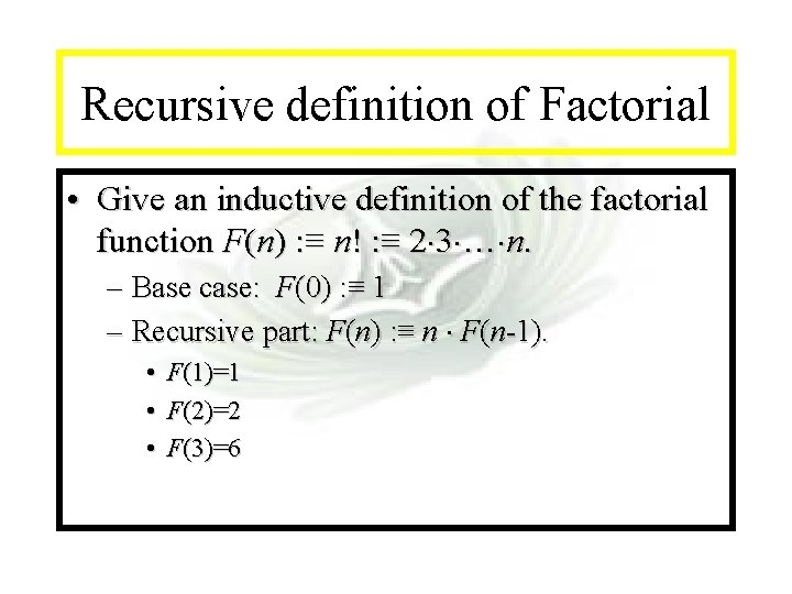 Module #14 - Recursion Recursive definition of Factorial • Give an inductive definition of