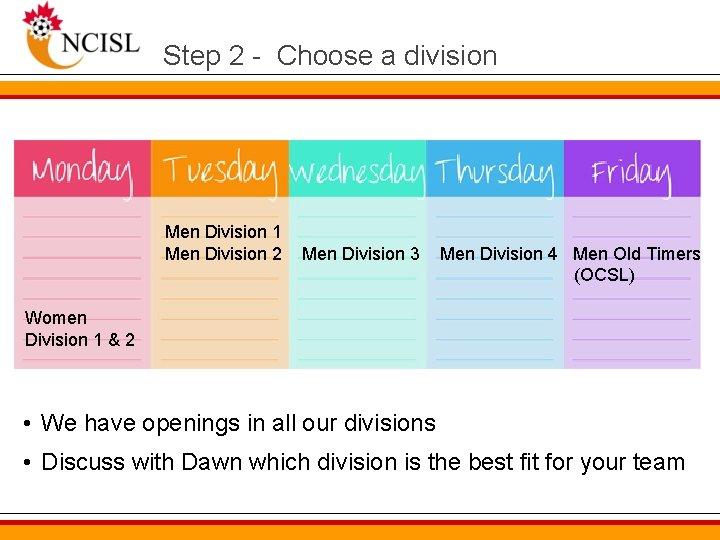 Step 2 - Choose a division Men Division 1 Men Division 2 Men Division