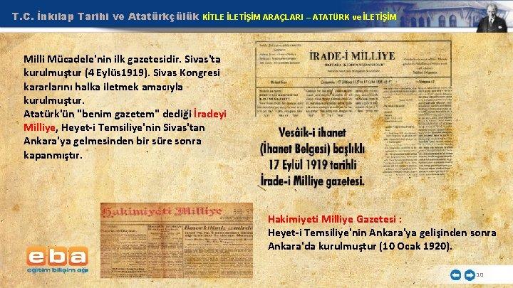 T. C. İnkılap Tarihi ve Atatürkçülük KİTLE İLETİŞİM ARAÇLARI – ATATÜRK ve İLETİŞİM Milli