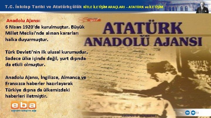 T. C. İnkılap Tarihi ve Atatürkçülük KİTLE İLETİŞİM ARAÇLARI – ATATÜRK ve İLETİŞİM Anadolu