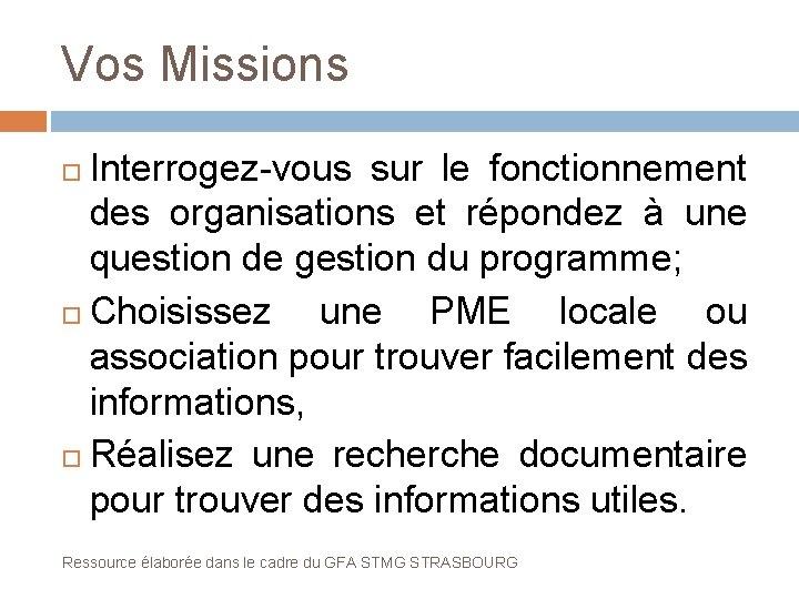 Vos Missions Interrogez-vous sur le fonctionnement des organisations et répondez à une question de