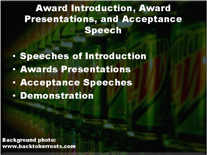 Award Introduction, Award Presentations, and Acceptance Speech • • Speeches of Introduction Awards Presentations