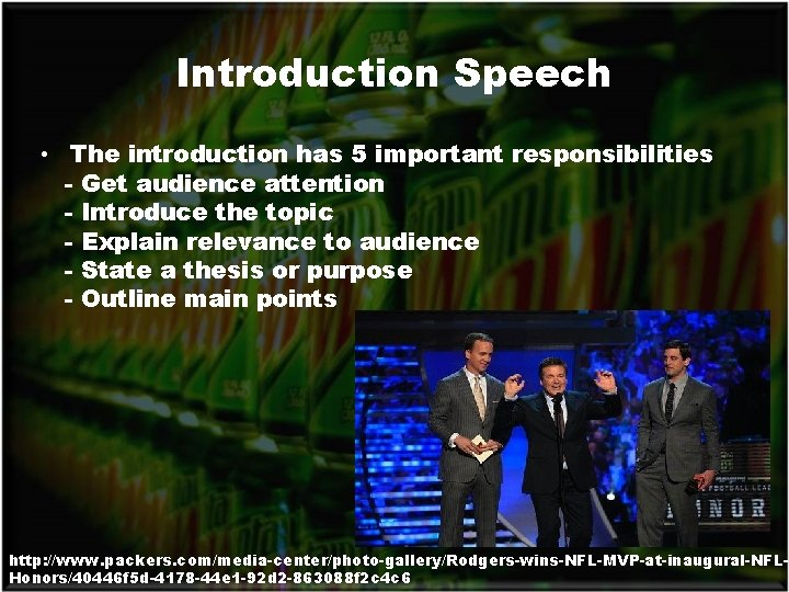 Introduction Speech • The introduction has 5 important responsibilities - Get audience attention -
