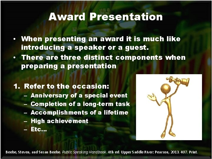 Award Presentation • When presenting an award it is much like introducing a speaker