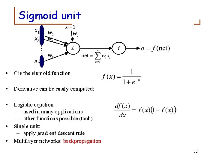 Sigmoid unit x 1 x 2 w 1 w 2 : : xn x