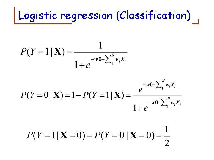 Logistic regression (Classification)