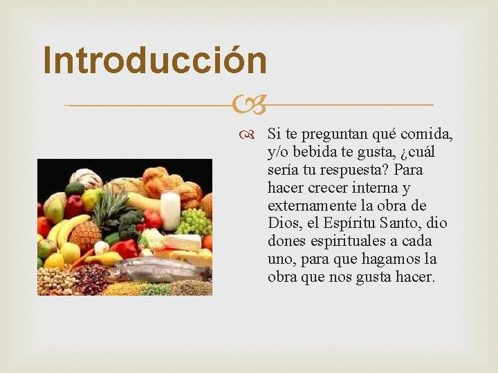 Introducción Si te preguntan qué comida, y/o bebida te gusta, ¿cuál sería tu respuesta?