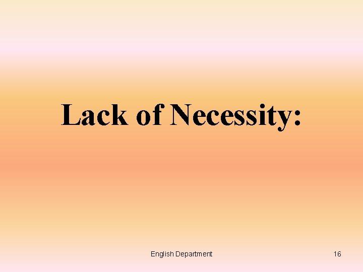 Lack of Necessity: English Department 16