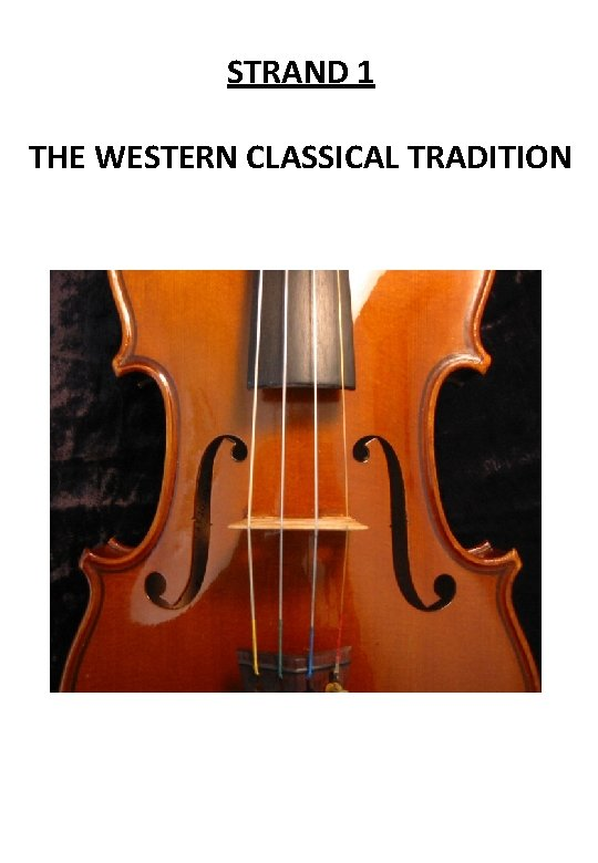 STRAND 1 THE WESTERN CLASSICAL TRADITION