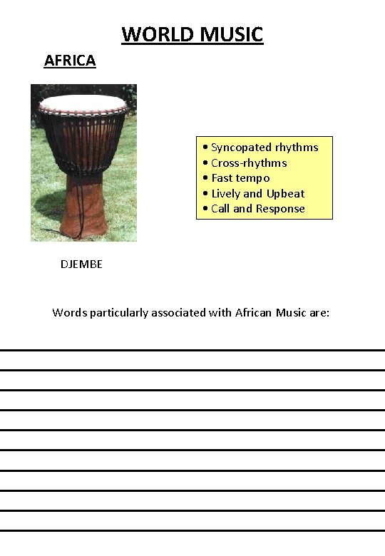 WORLD MUSIC AFRICA • Syncopated rhythms • Cross-rhythms • Fast tempo • Lively and