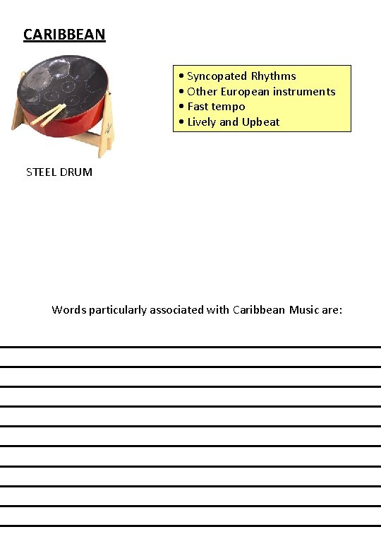 CARIBBEAN • Syncopated Rhythms • Other European instruments • Fast tempo • Lively and