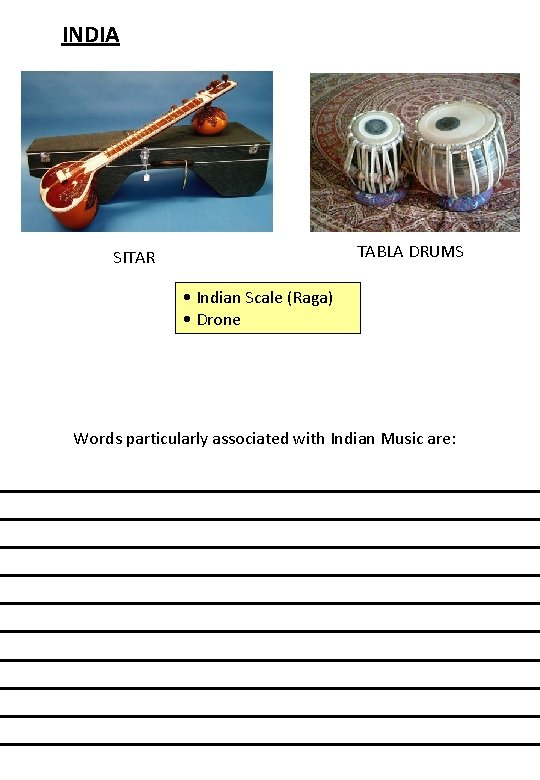 INDIA TABLA DRUMS SITAR • Indian Scale (Raga) • Drone Words particularly associated with